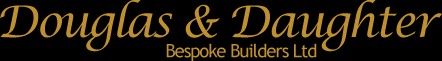 Douglas & Daughter Bespoke Builders